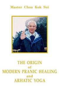 Modern Pranic Healing and Arhatic Yoga